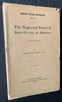 image of The Neglected Period of Anti-Slavery in America (1808-1831)