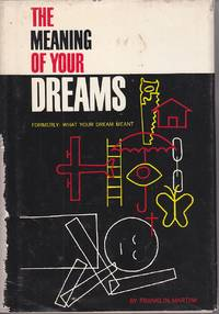 image of The Meaning of Your Dreams Formerly: What Your Dream Meant