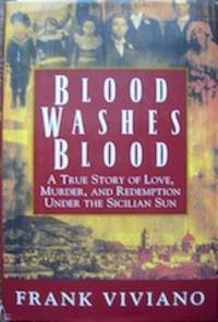 image of Blood Washes Blood: A True Story of Love, Murder, and Redemption Under the Sicilian Sun