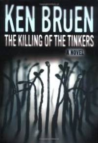 The Killing of the Tinkers: A Novel (Jack Taylor Series) by Ken Bruen - 2004-05-01
