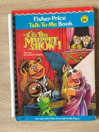 IT'S THE MUPPET SHOW! (FISHER-PRICE TALK-TO-ME BOOK, NO. 20)