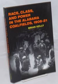 image of Race, class, and power in the Alabama coalfields, 1908-21