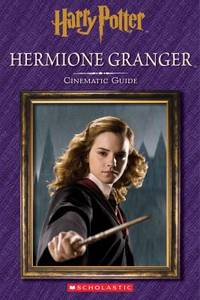 Harry Potter: Hermione Granger: Cinematic Guide