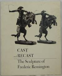 image of Cast and Recast: The Sculpture of Frederic Remington