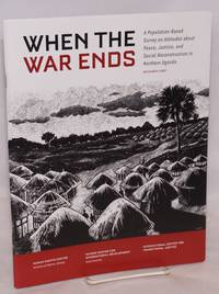 image of When the war ends: a population-based survey on attitudes about peace, justice, and social reconstruction in Northern Uganda