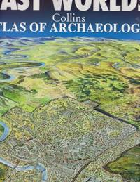 Past Worlds: Collins Atlas of Archaeology