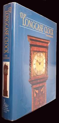 The Long Case Clock - Revised and Enlarged Ediition