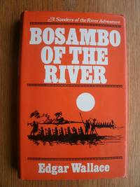 Bosambo of the River by  Edgar Wallace - Hardcover - Reprint - 1973 - from Scene of the Crime Books and Biblio.com