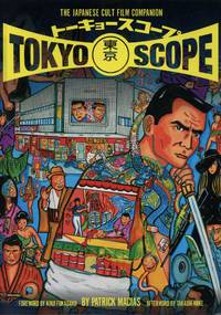 Tokyo Scope: The Japanese Cult Film Companion