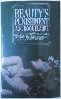 Beauty's Punishment by  A N (RICE< Anne) ROQUELAURE - Signed First Edition - 1987 - from Rainford and Parris Books - PBFA (SKU: 200511)