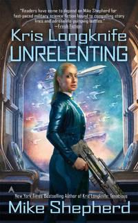 Unrelenting (Kris Longknife)