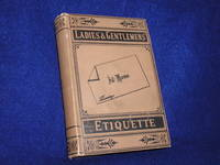 image of The Ladies' and Gentlemens' Etiquette: A Complete Manual of the Manners and Dress of American Society