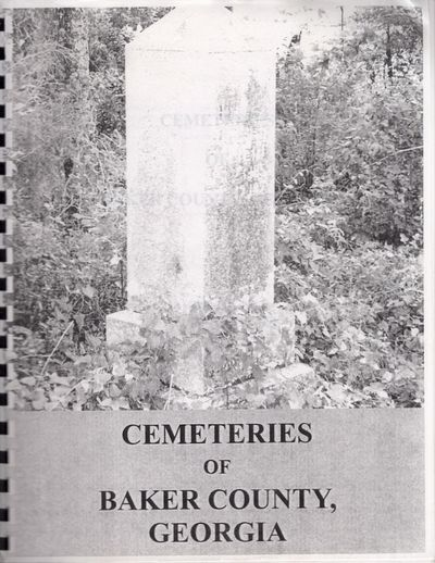 Newton, Georgia: Baker County Historical Society, 2008. Second Edition. Soft cover. Very good. Tall ...