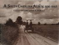 A South Carolina Album, 1936-1948 Documentary Photography in the Palmetto State from the Farm Security Administration, Office of War Information, an