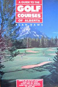 A Guide to Golf Courses of Alberta