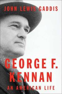 George F. Kennan : An American Life by John Lewis Gaddis - Hardcover - 2011 - from ThriftBooks and Biblio.co.uk