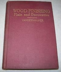 Wood Finishing, Plain and Decorative