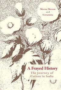 A Frayed History: The Journey Of Cotton In India
