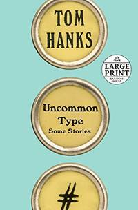 image of Uncommon Type: Some Stories (Random House Large Print)