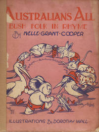 Australians All. Bush Folk in Rhyme by  Nelle Grant  Dorothy] COOPER - First Edition - 1934 - from Rare Illustrated Books (SKU: 628)
