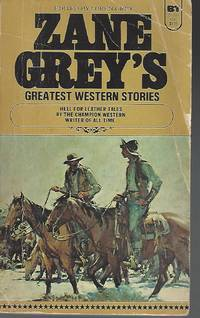 Zane Grey's Greatest Western Stories