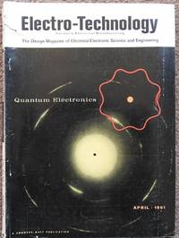 Electro-Technology  April 1961: The Design Magazine of Electrical-Electronic Science and Engineering
