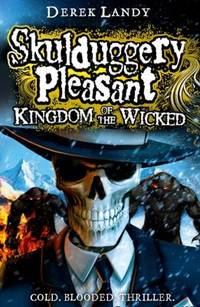 Kingdom of the Wicked Skulduggery Pleasant