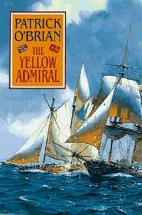 The Yellow Admiral by Patrick O'Brian - Hardcover - 1996 - from ThriftBooks (SKU: G0393040445I4N10)