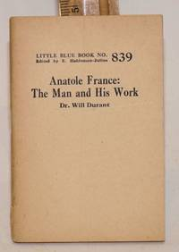 Anatole France; the man and his work