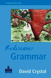 Rediscover Grammar Third edition by  Prof David Crystal - Paperback - from World of Books Ltd and Biblio.com