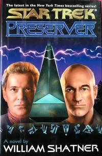 STAR TREK : PRESERVER (Hardcover 1st. - Signed by Shatner)