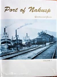 Port of Nakusp. Volume 2 Centennial Series
