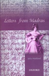 Letters From Madras During The Years 1836-1839.