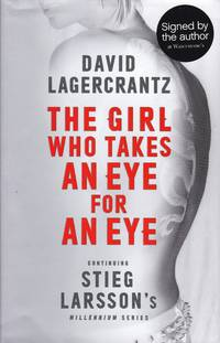 The Girl Who Takes an Eye for an Eye (Continuing Stieg Larsson's Millennium Series)