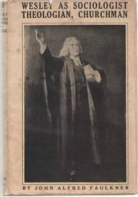 Wesley As Sociologist, Theologian, Churchman
