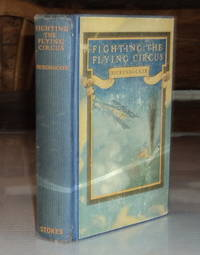 FIGHTING THE FLYING CIRCUS. By Capt. Edward V. Rickenbacker, Commanding Officer 94th Pursuit Squadron U.S. Air Service. With Maps and a Foreword by Laurence La Tourette Driggs.
