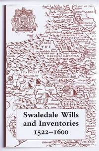 Swaledale Wills and Inventories 1522-1600. The Yorkshire Archaeological Society Record series Volume CLII for the Years 1995 and 1996