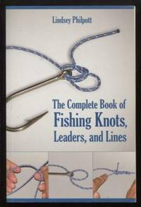 Complete Book of Fishing Knots, Lines, and Leaders