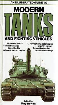 An Illustrated Guide To Modern Tanks And Fighting Vehicles.