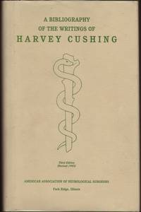 Bibliography of the Writings of Harvey Cushing, Prepared on the Occasion of His Seventieth Birthday, April 8, 1939, Third Edition Revised, A.