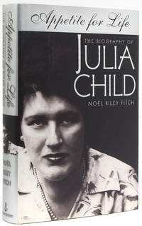 Appetite for Life.  The Biography of Julia Child (1912-2004)