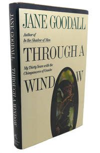 image of THROUGH A WINDOW :   My Thirty Years With the Chimpanzees of Gombe