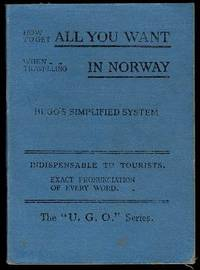 image of How to Get All You Want When Travelling in Norway: A really practical phrase-book indispensable to tourists
