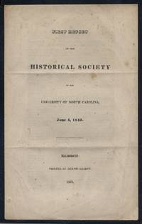 First Report of the Historical Society of the University of North Carolina, June 4, 1845