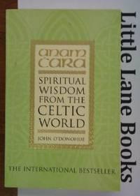 Anam Cara Spiritual Wisdom from the Celtic World