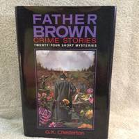 Father Brown Crime Stories [24 Short Mysteries]
