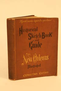 Historical Sketch Book and Guide to New Orleans and Environs.