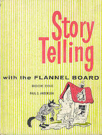 Storytelling with the Flannel Board Book One