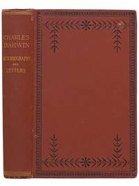 Charles Darwin: His Life Told in an Autobiographical Chapter and in a Selected Series of His Published Letters