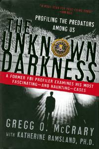 The Unknown Darkness: Profiling the Predators Among Us